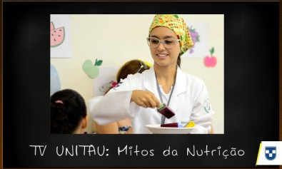 TV UNITAU_Mitos da Nutrição 1
